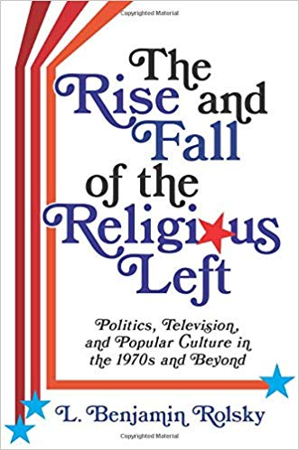 the rise and fall of the religious left